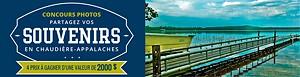 Concours Photos - Partagez vos souvenir en Chaudière-Appalaches