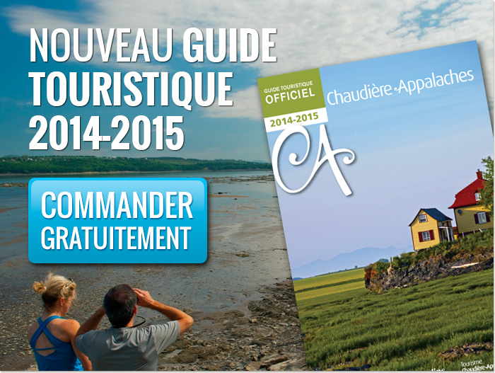 Commandez gratuitement le nouveau guide touristique officiel de Chaudière-Appalaches 2014-2015.